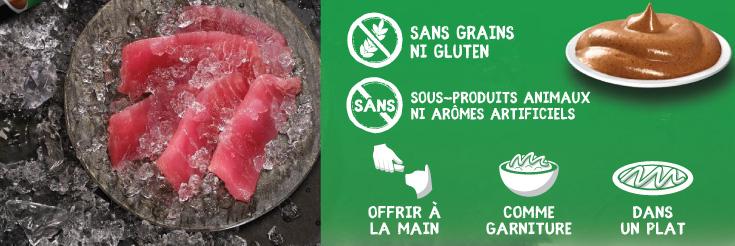 Exempts de sous-produits animaux et d'arômes artificiels; Exempts de grains et de gluten;