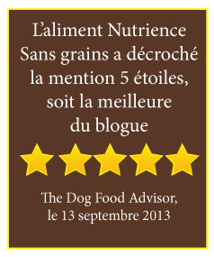 L'aliment Nutrience Sans grains a décroché la mention 5 étoiles, soit la meilleure du blogue The Dog Food Advisor, le 13 septembre 2013 - le 13 septembre 2013